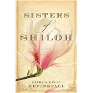 Sisters of Shiloh by Hepinstall, Kathy; Hepinstall, Becky, 9780544400009
