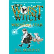 The Worst Witch and the Wishing Star by MURPHY, JILLMURPHY, JILL, 9780763670009