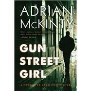 Gun Street Girl by McKinty, Adrian, 9781633880009