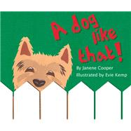 A Dog Like That! by Cooper, Janene; Kemp, Evie, 9781760360009