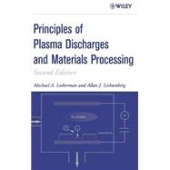 Principles of Plasma Discharges and Materials Processing by Lieberman, Michael A.; Lichtenberg, Alan J., 9780471720010