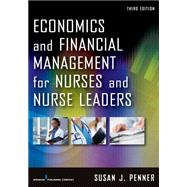 Economics and Financial Management for Nurses and Nurse Leaders by Penner, Susan J. , R. N., 9780826160010