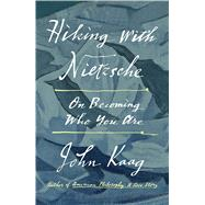 Hiking With Nietzsche by Kaag, John, 9780374170011
