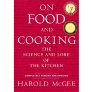 On Food and Cooking On Food and Cooking by McGee, Harold, 9780684800011