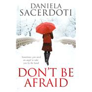 Don't Be Afraid by Sacerdoti, Daniela, 9781785300011