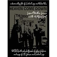 Heaven Come Down Serpent Handlers, Sinners, and the Electrifying Spirit by Mees, Michael ; Wrye, Gabriel; Schifman, Jeffrey; Johnson, T. R., 9781935950011