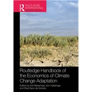 Routledge Handbook of the Economics of Climate Change Adaptation by Markandya; Anil, 9781138200012