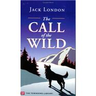 The Call of the Wild (Townsend Library) by Jack London, 9781591940012
