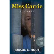 Miss Carrie by Hout, Judson N., 9781624910012
