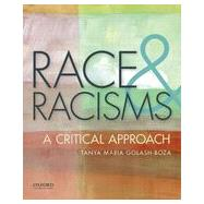 Race and Racisms A Critical Approach by Golash-Boza, Tanya Maria, 9780199920013