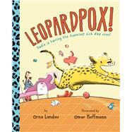 Leopardpox! by Landau, Orna; Hoffmann, Omer, 9780544290013