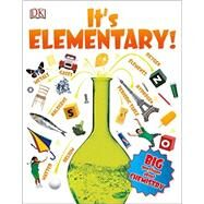 It's Elementary! by Winston, Robert, 9781465440013