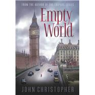 Empty World by Christopher, John, 9781481420013