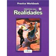Realidades 1 : Practice Workbook by Unknown, 9780130360014