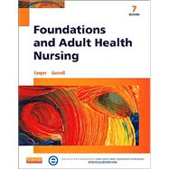 Foundations and Adult Health Nursing by Cooper, Kim; Gosnell, Kelly, 9780323100014