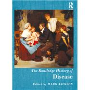 The Routledge History of Disease by Jackson; Mark, 9780415720014