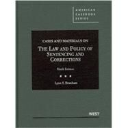 Cases and Materials on the Law and Policy of Sentencing and Corrections by Branham, Lynn S., 9780314280015