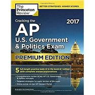 Cracking the AP U.S. Government & Politics Exam 2017, Premium Edition by Princeton Review, 9781101920015