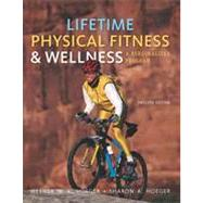 Lifetime Physical Fitness and Wellness : A Personalized Program by Hoeger, Wener W.K.; Hoeger, Sharon A., 9781111990015