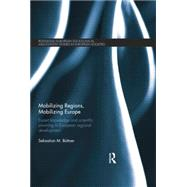 Mobilizing Regions, Mobilizing Europe: Expert Knowledge and Scientific Planning in European Regional Development by Buettner; Sebastian, 9781138020016