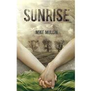 Sunrise by Mullin, Mike, 9781939100016