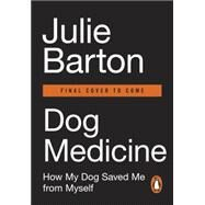 Dog Medicine by Barton, Julie, 9780143130017
