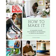How to Make It by Abbott, Erin Austen, 9781452150017