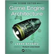 Game Engine Architecture, Second Edition by Gregory; Jason, 9781466560017