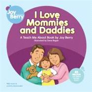 I Love Mommies and Daddies by Berry, Joy, 9781605770017
