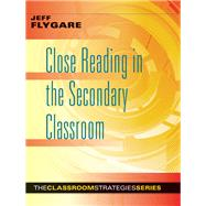 Close Reading in the Secondary Classroom by Flygare, Jeff, 9781943360017