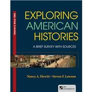 Exploring American Histories, Volume 2 A Brief Survey with Sources by Hewitt, Nancy A.; Lawson, Steven F., 9780312410018