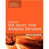 Microsoft SQL Server 2008 Analysis Services Unleashed by Gorbach, Irina; Berger, Alexander; Melomed, Edward, 9780672330018