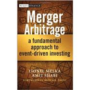 Merger Arbitrage - a Fundamental Approach to Event-Driven Investing by Melka, Lionel; Shabi, Amit; Zaoui, Michael, 9781118440018