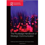 The Routledge Handbook of Strategic Communication by Holtzhausen; Derina, 9780415530019