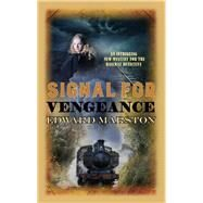 Signal for Vengeance by Marston, Edward, 9780749020019