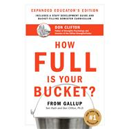 How Full Is Your Bucket? Educator's Edition Positive Strategies for Work and Life
