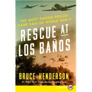 Rescue at Los Banos by Henderson, Bruce, 9780062370020