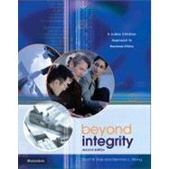 Beyond Integrity : A Judeo-Christian Approach to Business Ethics by Scott B. Rae and Kenman L. Wong, 9780310240020