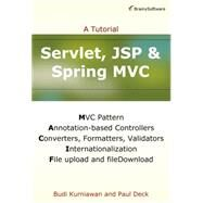 Servlet, JSP & Spring MVC: A Tutorial by Kurniawan, Budi; Deck, Paul, 9781771970020