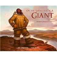 On the Shoulder of a Giant by Christopher, Neil (RTL); Nelson, Jim, 9781772270020