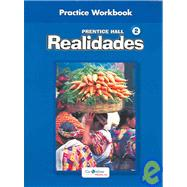 Realidades 2 : Practice Workbook by Unknown, 9780130360021