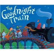 The Goodnight Train by Sobel, June; Huliska-Beith, Laura, 9781328740021