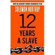 Twelve Years a Slave by Northup, Solomon, 9781631680021