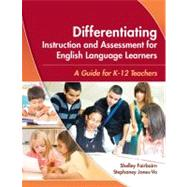 Differentiating Instruction and Assessment for English Language Learners : A Guide for K - 12 Teachers by Fairbairn, Shelley; Jones-Vo, Stephaney, 9781934000021