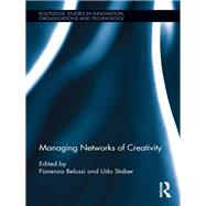 Managing Networks of Creativity by Belussi; Fiorenza, 9781138960022