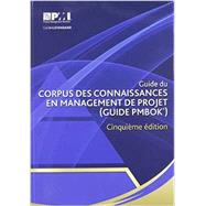 Guide du corpus des connaissances en management de projet (Guide PMBOK) by Project Management Institute, 9781628250022