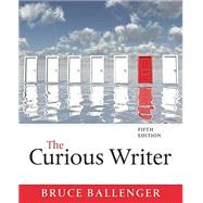 The Curious Writer by Ballenger, Bruce, 9780134090023