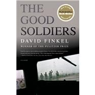 The Good Soldiers by Finkel, David, 9780312430023