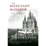 The Reluctant Matador by PRYOR, MARK, 9781633880023