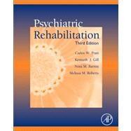 Psychiatric Rehabilitation by Pratt, Carlos W.; Gill, Kenneth J.; Barrett, Nora M.; Roberts, Melissa M., 9780123870025
